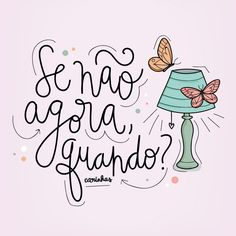 Quando?? Very Inspirational Quotes, Motivational Quotes, Lettering Tutorial, Quote Posters, Cute Wallpapers, Wise Quotes, Quotations, About Me Blog, Love You