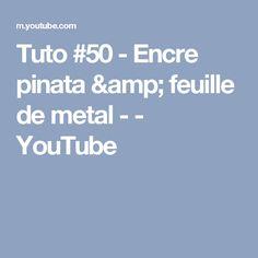 Tuto #50 - Encre pinata & feuille de metal - - YouTube