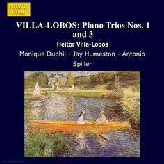 VILLA-LOBOS: Piano Trios Nos. 1 and 3 de Monique Duphil