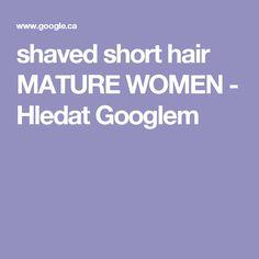 shaved short hair MATURE WOMEN - Hledat Googlem