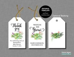Baby Shower Favor Tags EDITABLE TEMPLATE, Succulents Watch Me Grow & Thank You Baby Shower Favor Tags, PRINTABLE Editable Baby Shower Tags by InscapeBabyShower on Etsy https://www.etsy.com/listing/522681979/baby-shower-favor-tags-editable-template