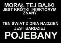 Czyta ktoś to co czasami tutaj piszę? Words Of Wisdom Quotes, Happy Quotes, True Quotes, Funny Quotes, Best Quotes, Sad Texts, Weekend Humor, Life Motivation, Funny Images
