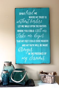 Spirit lead me where my trust is without borders.  Rustic Chalk decor creates, designs and hand paints on wood boards. Rustic Chalk decor offer wood sign painting workshops in Kelowna, BC and in the Okanagan area.  www.rusticchalkdecor.com  Lyric's by Oceans.