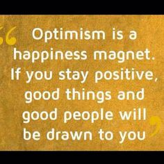 Positive Inspirational Quotes: Optimism is a happiness magnet. Positive Affirmations, Positive Quotes, Motivational Quotes, Inspirational Quotes, Positive People, Positive Attitude, Spiritual Quotes, Positive Thoughts, Happy Quotes