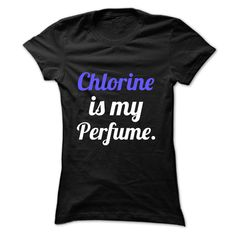 Chlorine Is My Perfume Funny Shirt T Shirt, Hoodie, Sweatshirt