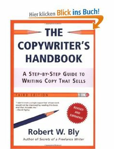 The Copywriter's Handbook: A Step-By-Step Guide to Writing Copy That Sells: Amazon.de: Robert W. Bly: Englische Bücher