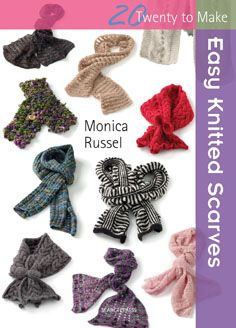 Twenty to Make: Easy Knitted Scarves by Monica Russel
