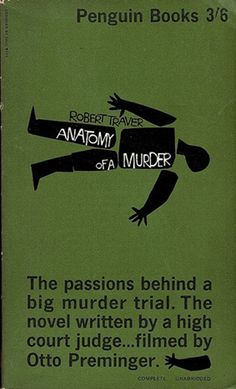 anatomy of a murder book cover, saul bass. I liek the paper cut illustration with black and white. I love how the title is in the man.