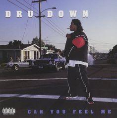 dru down can you feel me - Recherche Google