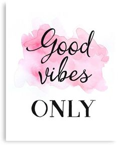 Pink Aesthetic Discover Good vibes only pinks Canvas Print by Pranatheory Good Vibes Quotes, Positive Vibes Quotes, Positive Vibes Only, Happy Quotes, Blessed Quotes, Morning Quotes, Doodle Quotes, Hand Lettering Art, Watercolor Quote