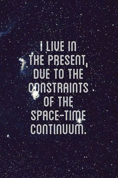"""I also live in the present, due to the constraints of the space-time continuum."" - Hank Green (x) Hank Green, John Green, Time Continuum, E Mc2, Live In The Present, Quantum Mechanics, Space Time, Quantum Physics, Awakening"