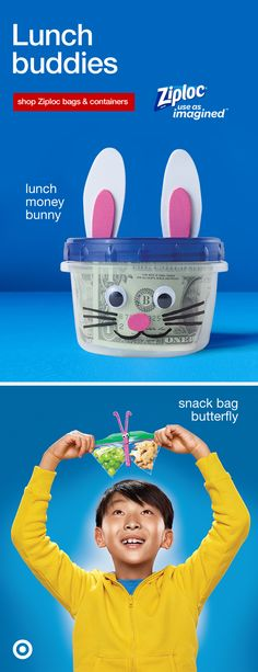 This lunch money bunny made with a Ziploc container would rather snack on cash than carrots. Follow these easy steps – Get a Ziploc Twist 'n Loc container, use a craft knife to cut a money slot into the lid. Glue ears to the lid. Glue eyes, nose & mouth to the base of the container. Voila! Kids can twist the lid off when they're ready to cash in. Shop Ziploc and Use As Imagined!