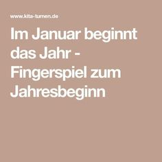 Im Januar beginnt das Jahr - Fingerspiel zum Jahresbeginn Best Picture For Montessori Education learning For Your Taste You are looking for something, and it is going to tell you exactly what you are Education Week, Education Quotes, Learning Maps, Finger Games, Montessori Education, Finger Plays, Religious Studies, Quotes For Students, Nursing Students