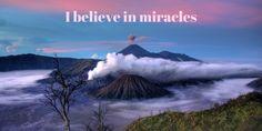 I believe in miracles. I see them happening everyday.#myaffirmation #EnjoyLife #Inspiration