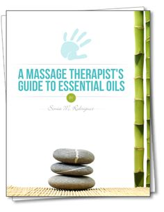 A Massage Therapist's guide to essential oils