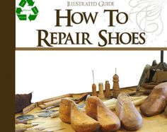 HOW To REPAIR SHOES 22 illustrated Lessons on How To Do Shoe Repairs Rare Tutorial Printable Instant Download