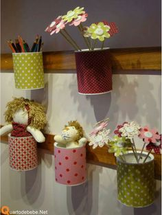 """Cover tin cans or frosting containers in pretty fabric or paper. Better yet, add teh letters of the alphabet so kids can store crayons in the """"C"""" jar, flowers in the """"F"""" jar..."""