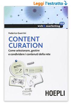 Content Curation by Federico Guerrini. (2015) in Italian. Pagine 11 (Curatori Rockstar - Robin Good) e 12 (intervista a Robin Good). Robin, Public, Personal Care, Marketing, Books, Livros, Self Care, Libros, Personal Hygiene