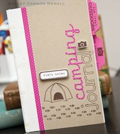 Camping Journal- it would be cute if a girls week made something like this right at the beginning to record their camp memories (have like an autographs section, journal section, etc.)