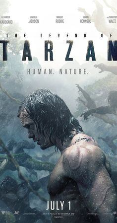 Directed by David Yates.  With Margot Robbie, Alexander Skarsgård, Christoph Waltz, Samuel L. Jackson. Tarzan, having acclimated to life in London, is called back to his former home in the jungle to investigate the activities at a mining encampment.