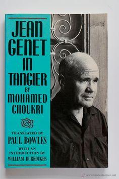 JEAN GENET IN TANGER- by Mohamed Choukri. - El Desván de Bartleby C/.Niebla 37. Sevilla
