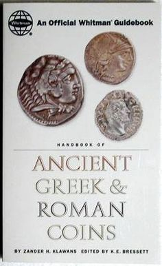 Klawans, Zander: Handbook of Ancient Greek and Roman Coins. This volume covers ancient coins BC - 476 AD)