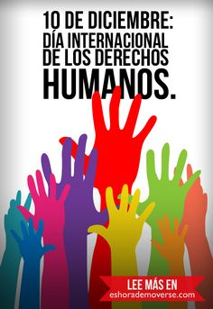 Dia internacional de los derechos humanos. #eshorademoverse
