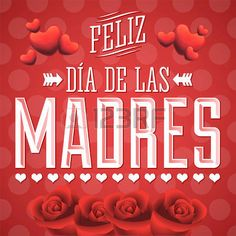 Feliz Dia de las Madres, Happy Mother s Day spanish text - Illustration card - roses and hearts
