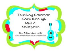 Teaching Common Core through Music: Kindergarten