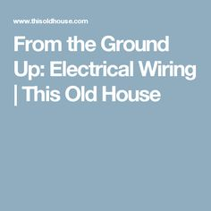 is knob and tube electrical wiring safe? electrical wiring old house painting from the ground up electrical wiring house wiringelectrical wiringwoodworking projectsold