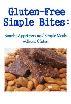 Gluten-Free Simple Bites: Snacks, Appetizers and Simple Meals without Gluten by Erin Huffman, http://www.amazon.com/dp/B0071M7F1W/ref=cm_sw_r_pi_dp_9Ucdqb0G78M16