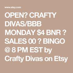 OPEN👠 CRAFTY DIVAS/BBB MONDAY $4 BNR 👠 SALES 00 👠 BINGO @ 8 PM EST by Crafty Divas on Etsy