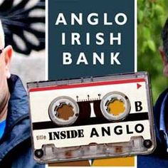 Inside Anglo: the secret recordings  Exclusive: Tapes reveal the lies and deception that led to the bank bailout
