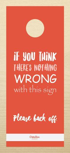 10 Brutally Honest Door Hangers Every Designer Needs (+ Free Printables! Graphic Design Humor, Funny Design, Funny Door Signs, Nerd Memes, Typography Design, Lettering, Brutally Honest, True Feelings, Back Off