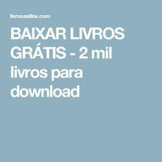BAIXAR LIVROS GRÁTIS - 2 mil livros para download