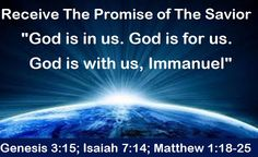 """GOD Morning from Trinity, TX  Today Is Wednesday November 30, 2016  Day 335 in the 2016 Journey  Make It A Great Day, Everyday!  Receive The Promise of The Savior   """"God is in us. God is for us. God is with us, Immanuel""""  Today's Scriptures: Genesis 3:15; Isaiah 7:14 Matthew 1:18-25 https://www.biblegateway.com/passage/?search=Genesis+3%3A15%3BIsaiah+7%3A14%3BMatthew+1%3A18-26&version=NKJV ...And he called His name Jesus. Inspirational Song https://youtu.be/Y4M3Fz_LndU"""
