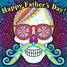 Happy Father's Day to all you awesome dads out there!! (This sugar skull appears in my new 2016 Sugar Skulls Calendar!)  by Thaneeya McArdle