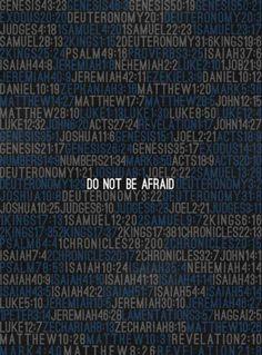 Do not be afraid.