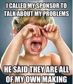 Sobriety Humor #recoveryproblems #sponsor #sobriety
