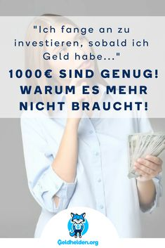 """I start investing as soon as I have money ."" 1000 € are enough! Why it does not need mo Saving Tips, Saving Money, Money Plan, Savings Planner, Budget Planer, Blog Online, Investing Money, Financial Tips, Helping People"
