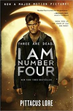 I Am Number Four by Pittacus Lore Book 1 of the Lorien Legacies I Am Number Four Series