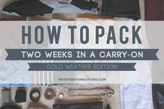 TRAVEL LIGHT DURING THE WINTER  Seventeenth & Irving: 2 wks in a carry-on