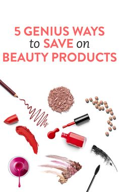 5 genius ways to save money on beauty products via @Erin Taylor.com