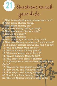 21 questions to ask your kids: I think (yes, me, Bridget ;)--- I think it would be fun to video the kids answering these questions once a year or so and see how they change as well as the answers. Kids And Parenting, Parenting Hacks, Mindful Parenting, Questions To Ask, This Or That Questions, Interview Questions, Dating Questions, 21 Questions Game, For Elise