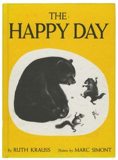 THE HAPPY DAY by Ruth Krauss, Pictures by Marc SimontHarperCollins, 1949