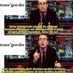 This pin features a quote from political comedian John Oliver. The quote draws attention to the fact it is completely up to a transgendered person to what level they complete a transition.