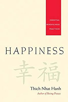 Happiness: Essential Mindfulness Practices: Thich Nhat Hanh