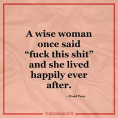 A wise women Great Quotes, Quotes To Live By, Me Quotes, Funny Quotes, Inspirational Quotes, Wise Women, Thats The Way, Funny Signs, Word Porn