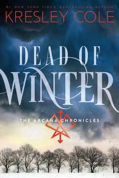 Cover Reveal: Dead of Winter (The Arcana Chronicles #3) by Kresley Cole  -On sale January 6th 2015