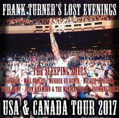 Frank Turner announces US/CANADA Tour 2017 #frankturnermusic #frankturnertour #frankturnertour2017